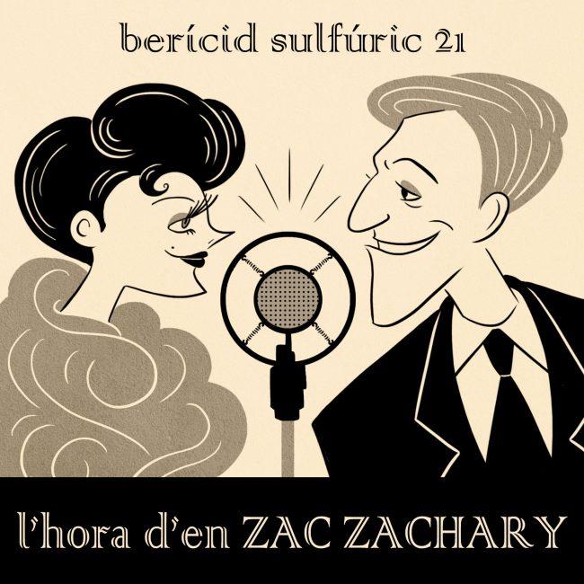 21 – L'hora d'en Zac Zachary