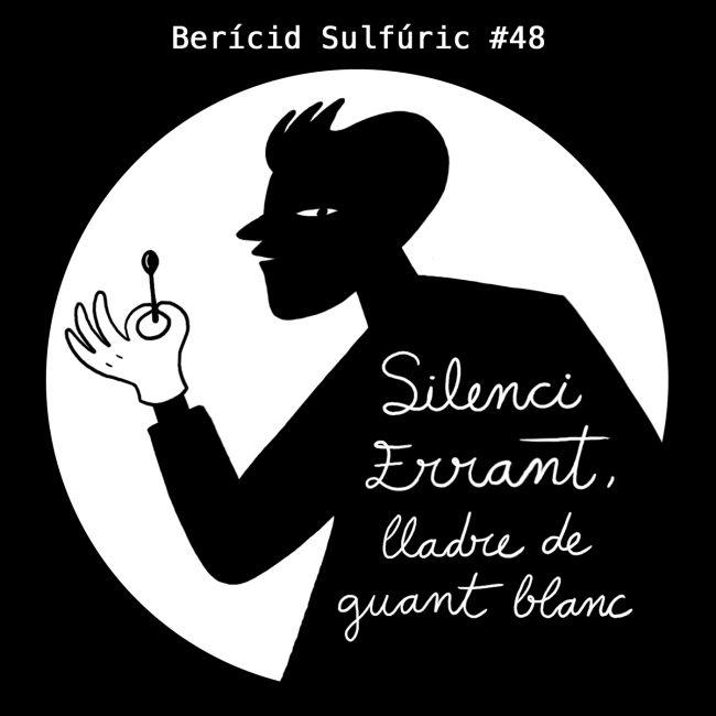 48 – Silenci Errant, lladre de guant blanc